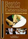 Bastón policial extensible : técnicas de control, intervención y defensa by María Dolors Montolio;Pau-Ramon Planellas(2012-11-01)