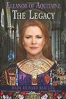 Eleanor of Aquitaine : The Legacy (The Eleanor Code)