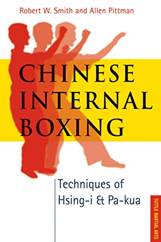 Chinese Internal Boxing: Techniques of Hsing-i & Pa-kua: Techniques of Hsing-i and Pa-kua