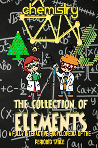 The Collection Of Elements: A Fully Interactive Encyclopedia Of The Periodic Table