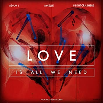 Love (Is All We Need) (Remixes)