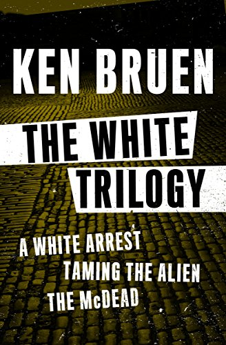 The White Trilogy: A White Arrest, Taming the Alien, and The McDead (English Edition)