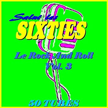 Salut les Sixties: Le Rock 'n' roll, Vol. 3