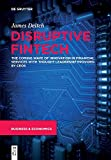 Disruptive Fintech: The Coming Wave of Innovation in Financial Services with Thought Leadership Provided by CEOs
