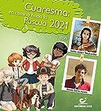 Cuaresma: En camino Hacia La Pascua 2021. con Santa Kateri Tekakwitha y Beato Carlo Acutis (Tiempos litúrgicos)