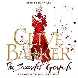 The Scarlet Gospels                   By:                                                                                                                                 Clive Barker                               Narrated by:                                                                                                                                 John Lee                      Length: 11 hrs and 3 mins     176 ratings     Overall 4.2