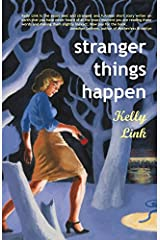 Stranger Things Happen: Stories Kindle Edition