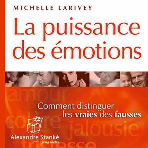 La puissance des émotions - Comment reconnaître les vraies des fausses  audiobook cover art