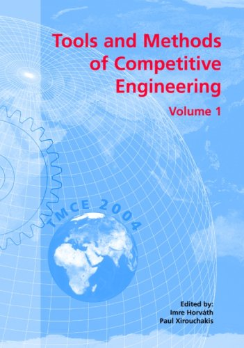 Tools and Methods of Competitive Engineering: Proceedings Fifth International Symposium on Tools and Methods of Competitive Engineering, Lausanne, Switzerland, April 13 - 17, 2004