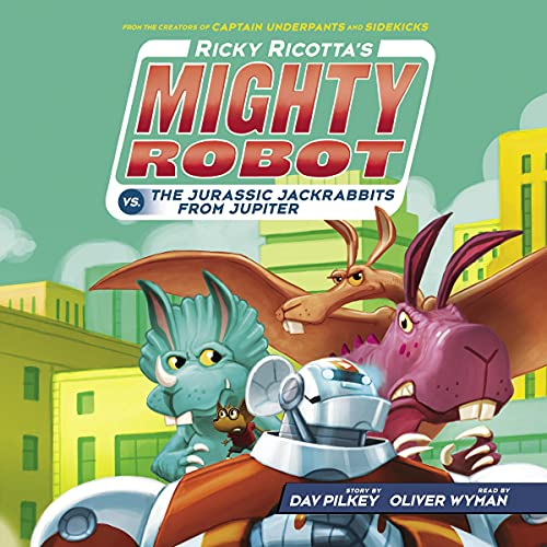 Ricky Ricotta's Mighty Robot vs. the Jurassic Jackrabbits from Jupiter: Ricky Ricotta, Book 5