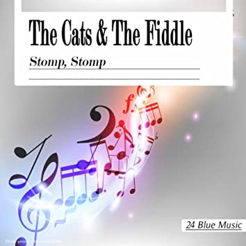 The Cats and the Fiddle: Stomp, Stomp