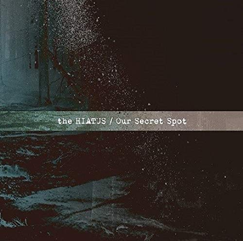 [Album]Our Secret Spot – the HIATUS[FLAC + MP3]