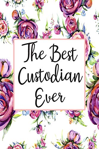 The Best Custodian Ever Journal