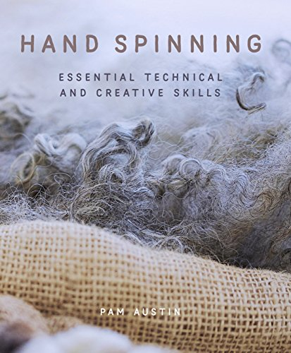 Hand Spinning: Essential Technical and Creative Skills (English Edition)