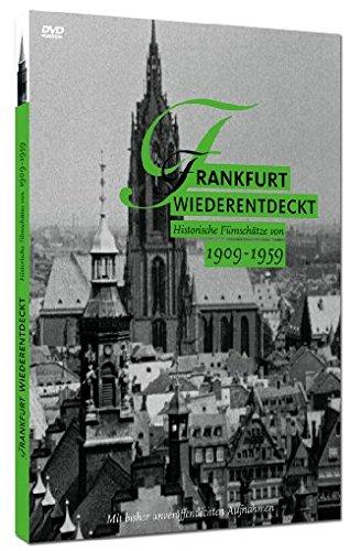 Frankfurt wiederentdeckt - Historische Filmschätze von 1909 - 1959