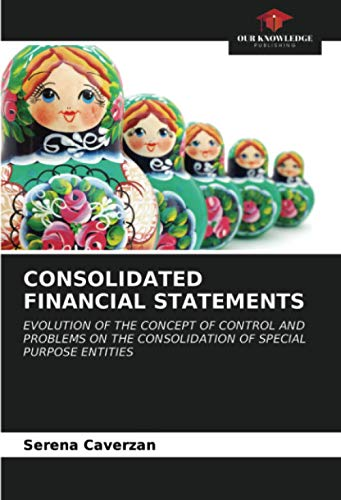 CONSOLIDATED FINANCIAL STATEMENTS: EVOLUTION OF THE CONCEPT OF CONTROL AND PROBLEMS ON THE CONSOLIDATION OF SPECIAL PURPOSE ENTITIES