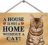 Señal de madera para mascotas con texto en inglés 'A House is not a home...' de Bengal Cat («A...