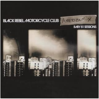 American X: Baby 81 Sessions by Black Rebel Motorcycle Club