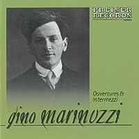ジーノ・マリヌッツィ録音集 ~ オペラ序曲、間奏曲集 (Gino Marinuzzi : Ouvertures & Intermezz) [輸入盤]