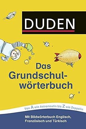 Duden Das Grundschulwörterbuch Duden Grundschulwörterbücher by Ulrike Holzwarth-Raether