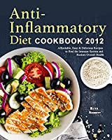 Anti-Inflammatory Diet Cookbook 2021: Affordable, Easy & Delicious Recipes to Heal the Immune System and Restore Overall Health