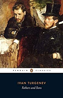 Fathers and Sons (Penguin Classics) by Ivan Turgenev (2009-11-24)