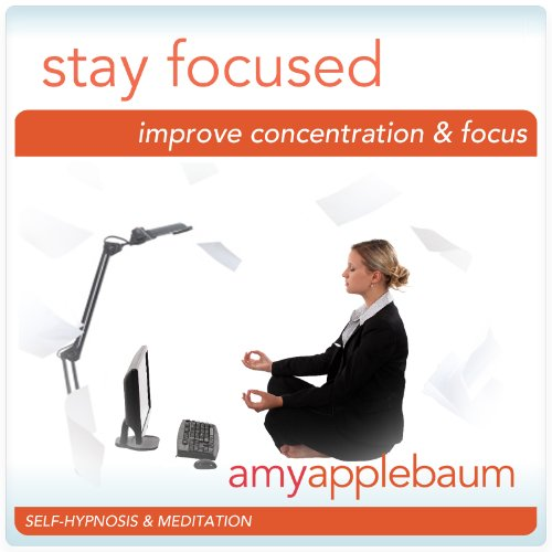 Stay Focused (Self-Hypnosis & Meditation) audiobook cover art