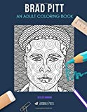 BRAD PITT: AN ADULT COLORING BOOK: A Brad Pitt Coloring Book For Adults