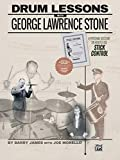 Drum Lessons with George Lawrence Stone: A Personal Account on How to Use