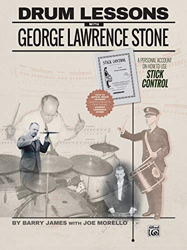 Drum Lessons with George Lawrence Stone: A Personal Account on How to Use Stick Control