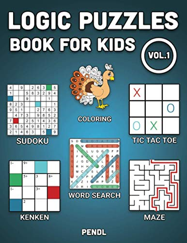 Logic Puzzles Book for Kids: 6 in 1 - Word Search, Sudoku, Colouring, Mazes, KenKen & Tic Tac Toe (Vol. 1)