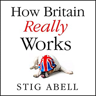 How Britain Really Works     Understanding the Ideas and Institutions of a Nation              By:                                                                                                                                 Stig Abell                               Narrated by:                                                                                                                                 Stig Abell                      Length: 10 hrs and 47 mins     121 ratings     Overall 4.4