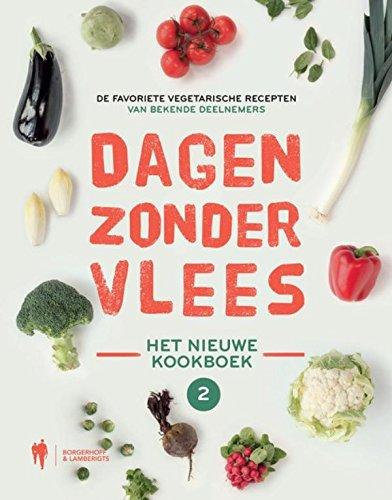 Dagen zonder vlees: de favoriete vegetarische recepten van bekende deelnemers; het nieuwe kookboek 2