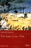 The Suez Crisis 1956 (Essential Histories) by Derek Varble (2003-03-25)