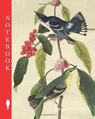 Notebook: Caerulean Wood-Warbler - Bear-berry and Spanish Mulberry, Warbler, Sylvicola coerulea, bearberry, mulberry, Audubon, John James, 1856 (Pick up your pen and write, Band 10130)