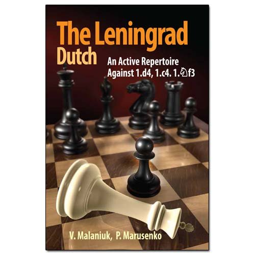 The Leningrad Dutch: An Active Repertoire Against 1.d4, 1.c4, 1.Nf3