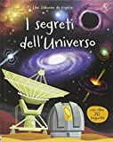 I segreti dell'universo. Ediz. illustrata