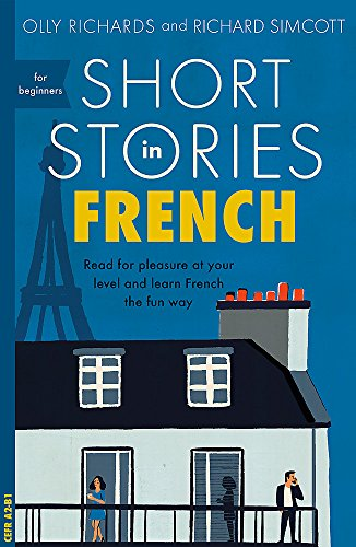 Compare Textbook Prices for Short Stories in French for Beginners Teach Yourself Short Stories Bilingual Edition ISBN 9781473683433 by Richards, Olly