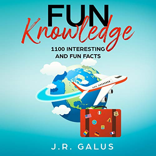 Fun Knowledge: 1100 Interesting and Fun Facts audiobook cover art
