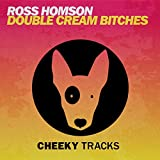 Double Cream Bitches (Original Mix)