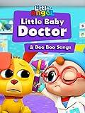 Little Baby Doctor & Boo Boo Songs - Little Angel