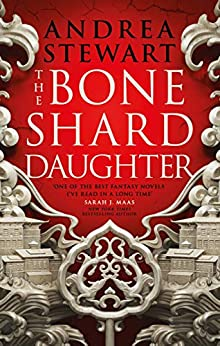 The Bone Shard Daughter: The Drowning Empire Book One by [Andrea Stewart]