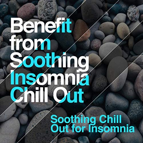 Soothing Chill Out for Insomnia