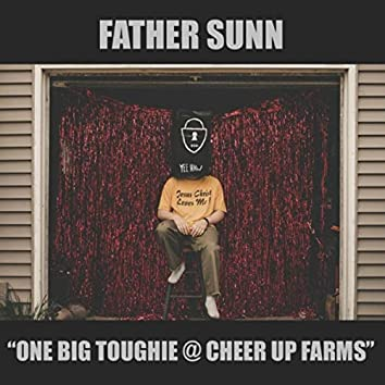 One Big Toughie @ Cheer up Farms