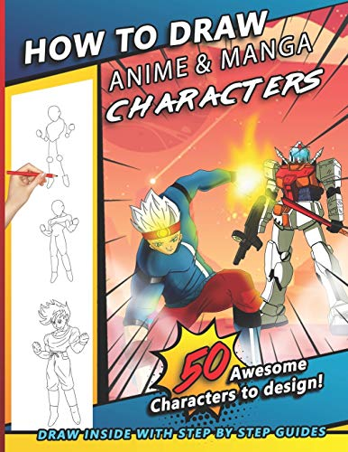 How To Draw Anime & Manga Characters: A...