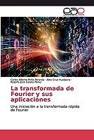 La transformada de Fourier y sus aplicaciones
