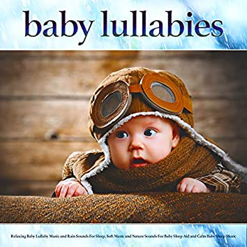 Baby Lullabies: Relaxing Baby Lullaby Music and Rain Sounds For Sleep, Soft Music and Nature Sounds For Baby Sleep Aid and Calm Baby Sleep Music