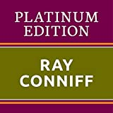 Ray Conniff - Platinum Edition (The Greatest Hits Ever!)