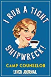 I Run A Tight Shipwreck, Camp Counselor Journal: Blue Coffee Drinking Girl Retro themed cover.  Camp...