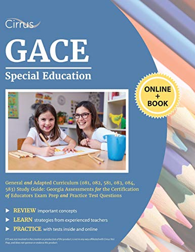 Compare Textbook Prices for GACE Special Education General and Adapted Curriculum 081, 082, 581, 083, 084, 583 Study Guide: Georgia Assessments for the Certification of Educators Exam Prep and Practice Test Questions  ISBN 9781635305302 by Cirrus Teacher Certification Exam Prep Team